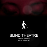 BLIND THEATRE